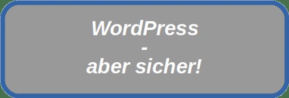 WordPress – aber sicher!